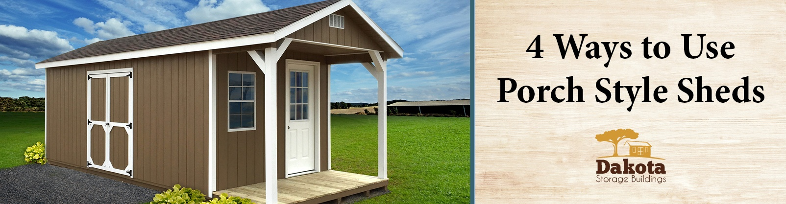 4 Ways to Use Porch Style Sheds