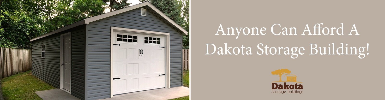 Anyone Can Afford A Dakota Storage Building