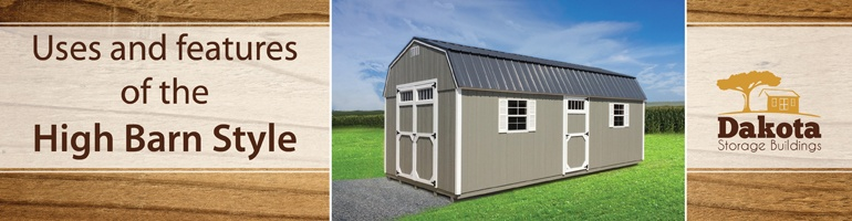 uses features of the high barn style shed
